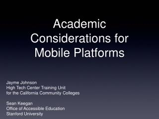 Academic Considerations for Mobile Platforms