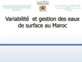 Variabilité  et gestion des eaux de surface au Maroc