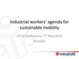 Industrial workers' agenda for sustainable mobility