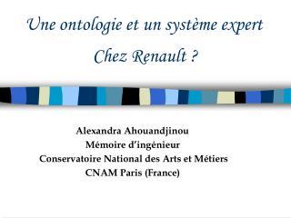 Une ontologie et un système expert                 Chez Renault ?
