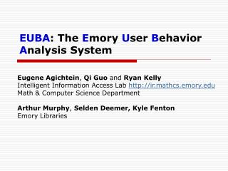 EUBA : The  E mory  U ser  B ehavior  A nalysis System
