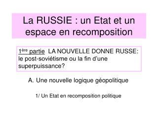 La RUSSIE : un Etat et un espace en recomposition