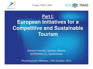 Part I: European Initiatives for a Competitive and Sustainable Tourism