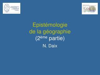 Epistémologie  de la géographie (2 ème  partie)