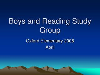 Boys and Reading Study Group