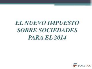 EL NUEVO IMPUESTO SOBRE SOCIEDADES PARA EL 2014
