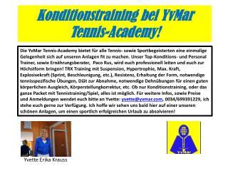 Konditionstraining bei  YvMar  Tennis- Academy !