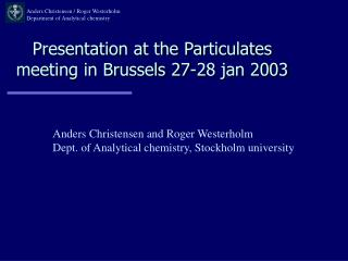 Presentation at the Particulates meeting in Brussels 27-28 jan 2003
