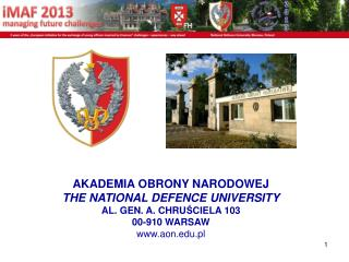 AKADEMIA OBRONY NARODOWEJ THE NATIONAL DEFENCE UNIVERSITY AL. GEN. A. CHRU Ś CIELA 103