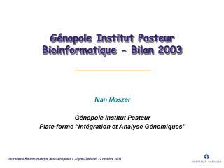 Génopole Institut Pasteur Bioinformatique - Bilan 2003