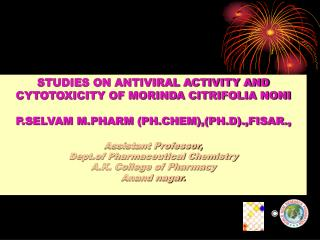 STUDIES ON ANTIVIRAL ACTIVITY AND CYTOTOXICITY OF MORINDA CITRIFOLIA NONI
