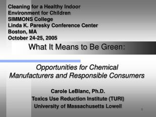 What It Means to Be Green: . . Opportunities for Chemical Manufacturers and Responsible Consumers