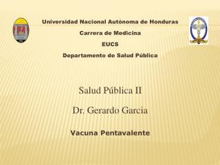 Universidad Nacional Autónoma de  Honduras  Carrera de Medicina EUCS Departamento de Salud Pública