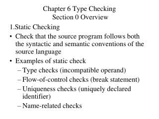 Chapter 6 Type Checking  Section 0 Overview
