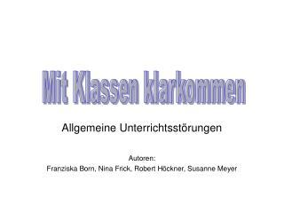 Allgemeine Unterrichtsstörungen Autoren: