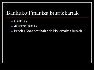 Bankuko Finantza bitartekariak