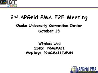 2 nd  APGrid PMA F2F Meeting