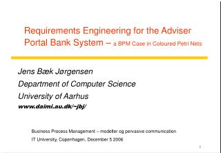 Requirements Engineering for the Adviser Portal Bank System –  a BPM Case in Coloured Petri Nets