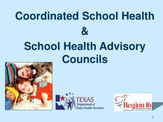 Coordinated School Health & School Health Advisory Councils