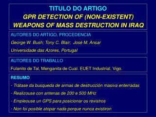 TITULO DO ARTIGO GPR DETECTION OF (NON-EXISTENT) WEAPONS OF MASS DESTRUCTION IN IRAQ