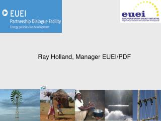 Ray Holland, Manager EUEI/PDF