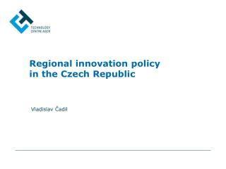 Regional innovation policy  in the Czech Republic