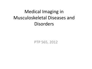 Medical Imaging in Musculoskeletal Diseases and Disorders