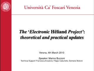 The  � Electronic  H�liand  Project� :  theoretical and practical updates