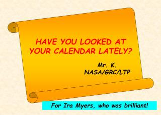 HAVE YOU LOOKED AT YOUR CALENDAR LATELY?