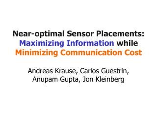 Near-optimal Sensor Placements: Maximizing Information  while Minimizing Communication Cost
