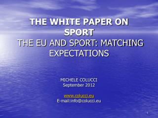 THE WHITE PAPER ON SPORT THE EU AND SPORT: MATCHING EXPECTATIONS