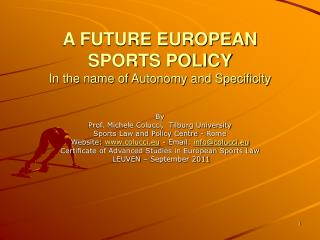 A FUTURE EUROPEAN SPORTS POLICY In the name of Autonomy and Specificity
