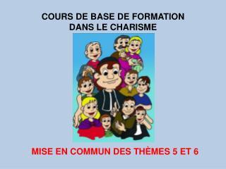 COURS DE BASE DE FORMATION  DANS LE CHARISME