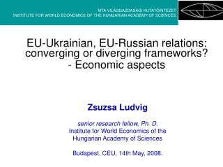 EU-Ukrainian, EU-Russian relations: converging or diverging frameworks?  - Economic aspects