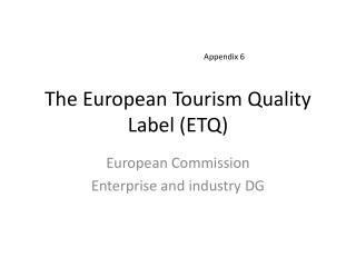 The European Tourism Quality Label (ETQ)