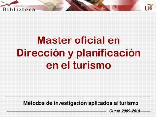 Master oficial en Dirección y planificación en el turismo