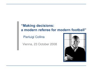 """Making decisions:                               a modern referee for modern football"""