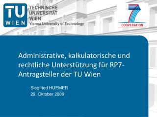 Administrative, kalkulatorische und rechtliche Unterstützung für RP7-Antragsteller der TU Wien