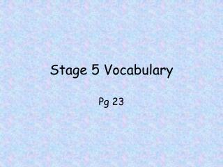 Stage 5 Vocabulary