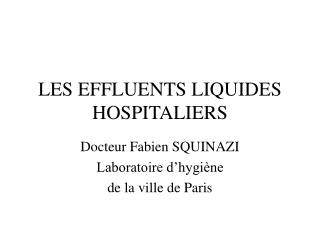 LES EFFLUENTS LIQUIDES HOSPITALIERS
