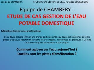 Equipe de CHAMBERY: ETUDE DE CAS GESTION DE L'EAU POTABLE DOMESTIQUE