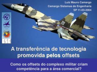 A transferência de tecnologia promovida  pelos  offsets