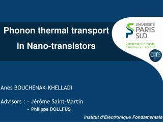 Phonon thermal transport in  N ano-transistors