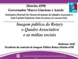 Distrito 4590 Governador Marco Ginciene e Ansely