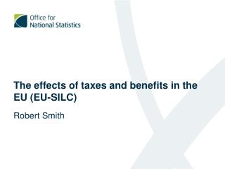 The effects of taxes and benefits in the EU (EU-SILC)