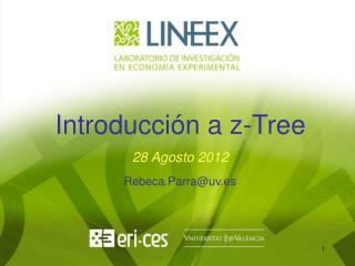 Introducción a z- Tree 28 Agosto 2012