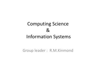 Computing Science  &  Information  Systems