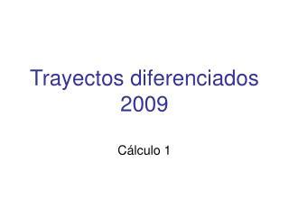 Trayectos diferenciados 2009