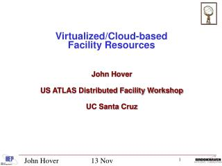 Virtualized/Cloud-based  Facility Resources