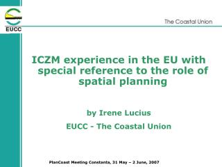 ICZM experience in the EU with special reference to the role of spatial planning by Irene Lucius
